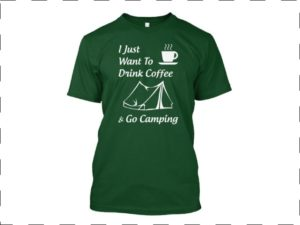 Drink Coffee Go Camping T Shirt